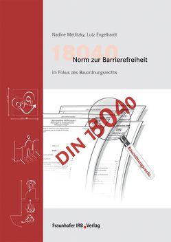 18040 Norm zur Barrierefreiheit im Fokus des Bauordnungsrechts. von Engelhardt,  Lutz, Metlitzky,  Nadine