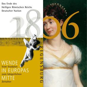 1806 – das Ende des Heiligen Römischen Reichs Deutscher Nation von Riedl,  Petra, Unger,  Klemens, Wanderwitz,  Heinrich