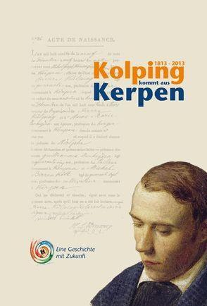 1813-2013. Kolping kommt aus Kerpen