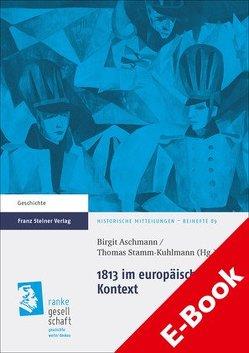 1813 im europäischen Kontext von Aschmann,  Birgit, Stamm-Kuhlmann,  Thomas