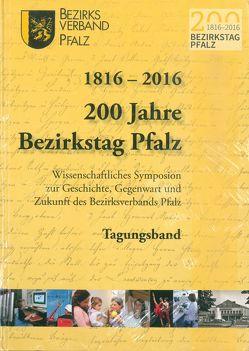 1816-2016 200 Jahre Bezirkstag Pfalz von Bezirksverband Pfalz, Burkhart,  Ulrich