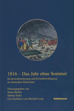 1816 – Das Jahr ohne Sommer von Herkle,  Senta, Holtz,  Sabine, Kollmer-von-Oheimb-Loup,  Gert