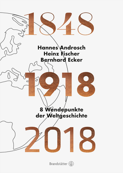 1848 – 1918 – 2018 von Androsch,  Hannes, Ecker,  Bernhard, Fischer,  Heinz