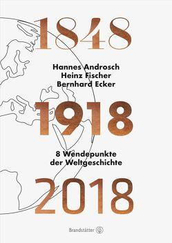 1848-1918-2018 von Androsch,  Hannes, Ecker,  Bernhard, Fischer,  Heinz