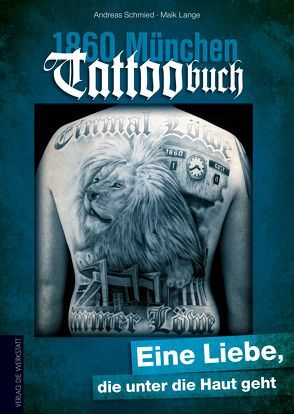 1860 München Tattoobuch von Lange,  Maik, Schmied,  Andreas