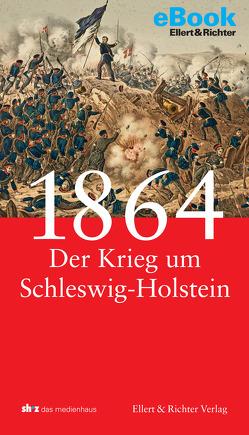 1864 – Der Krieg um Schleswig-Holstein von Jung,  Frank