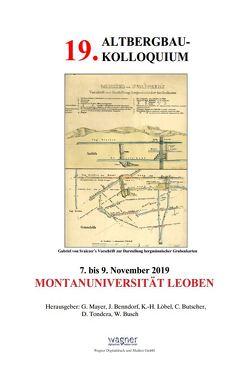 19. Altbergbaukolloquium von Benndorf,  J., Busch,  W., Butscher,  C., Löbel,  K H, Mayer,  C., Tondera,  D