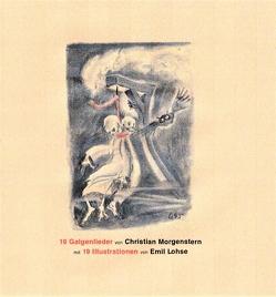 19 Galgenlieder von Christian Morgenstern mit 19 Illustrationen von Emil Lohse von Hüneke,  Andreas
