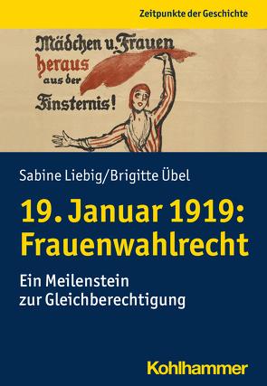 19. Januar 1919: Frauenwahlrecht von Liebig,  Sabine, Übel,  Brigitte