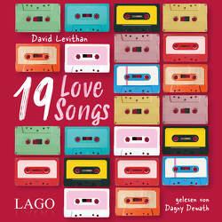 19 Love Songs von Dewath,  Dagny, Levithan,  David, Lipp,  Nadine, Romoschan,  Ingeborg