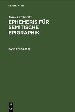 Mark Lidzbarski: Ephemeris für semitische Epigraphik / 1900–1902 von Lidzbarski,  Mark