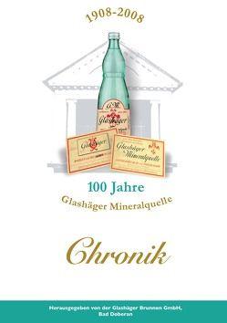 1908 – 2008, 100 Jahre Glashäger Mineralquelle von Glashäger Brunnen GmbH, Krause,  Antje, Sens,  Ingo