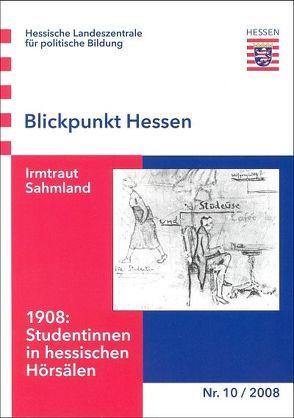 1908: Studentinnen in hessischen Hörsälen von Sahmland,  Irmtraut