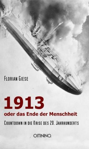 1913 – oder das Ende der Menschheit von Giese,  Florian