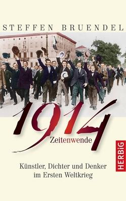 1914 – Zeitenwende von Bruendel,  Steffen