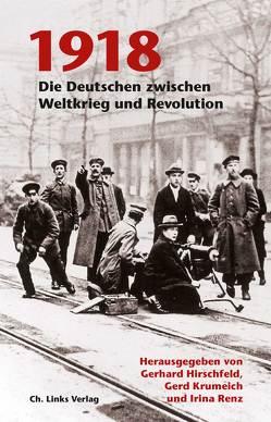 1918 von Hirschfeld,  Gerhard, Krumeich,  Gerd, Renz,  Irina