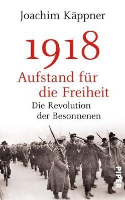 1918 – Aufstand für die Freiheit von Käppner,  Joachim
