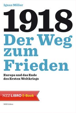 1918 – Der Weg zum Frieden von Miller,  Ignaz
