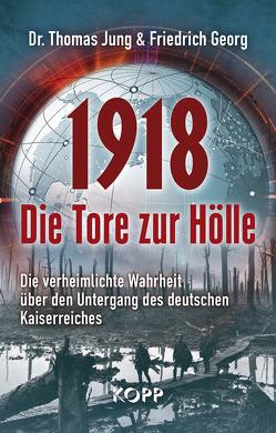 1918 – Die Tore zur Hölle von Georg,  Friedrich, Jung,  Thomas