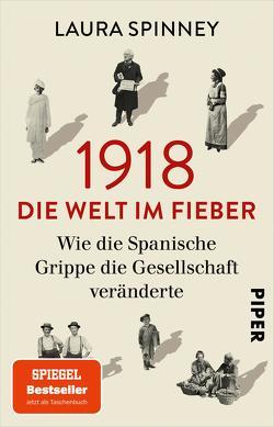 1918 – Die Welt im Fieber von Hübner,  Sabine, Spinney,  Laura