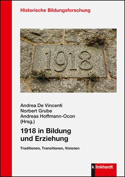 1918 in Bildung und Erziehung von De Vincenti,  Andrea, Grube,  Norbert, Hoffmann-Ocon,  Andreas