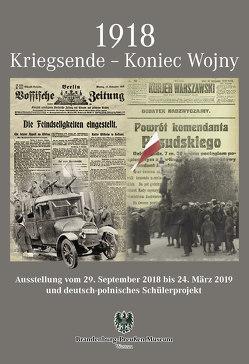1918 Kriegsende – Koniec Wojny von Bödecker,  Andreas, Krahnert,  Claudia, Ogdowski,  Anna, Purk,  Simon