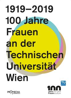 1919-2019: 100 Jahre Frauen an der Technischen Universität Wien von Krammer,  Marion, Szeless,  Margarethe