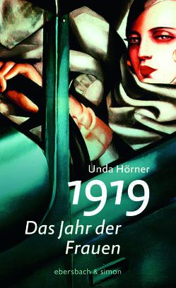 1919 – Das Jahr der Frauen von Hörner,  Unda