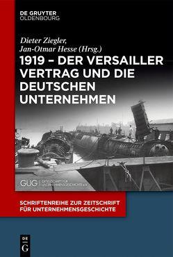 1919 – Der Versailler Vertrag und die deutschen Unternehmen von Hesse,  Jan-Otmar, Ziegler,  Dieter