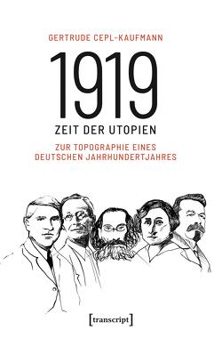 1919 – Zeit der Utopien von Cepl-Kaufmann,  Gertrude