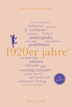 1920er Jahre. 100 Seiten von Wietschorke,  Jens