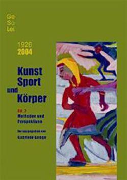 1926-2004. GeSoLei. Kunst Sport und Körper von Genge,  Gabriele