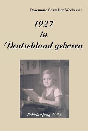 1927 in Deutschland geboren von Schindler-Weckesser,  Rosemarie