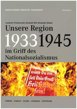 1933-1945 Unsere Region im Griff des Nationalsozialismus von Fähnrich Harald