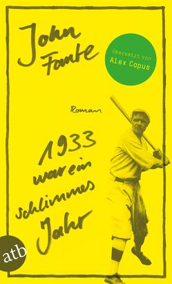 1933 war ein schlimmes Jahr von Capus,  Alex, Fante,  John
