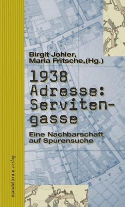 1938 Adresse: Servitengasse von Fritsche,  Maria, Johler,  Birgit