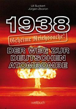 1938 – Geheime Reichssache von Kohl,  Dirk, Suckert,  Hans-Ullrich, Zboron,  Jürgen