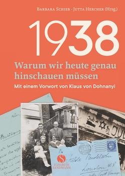 1938 – Warum wir heute genau hinschauen müssen von Dohnanyi,  Klaus von, Hercher,  Jutta, Schieb,  Barbara