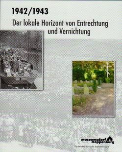 1942/1943 Der lokale Horizont von Entrechtung und Vernichtung von Hemken,  Christina, Ziessow,  Karl-Heinz
