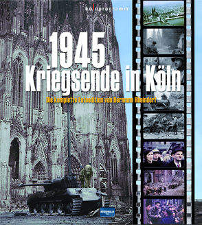 1945 – Kriegsende in Köln