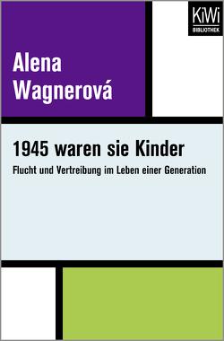 1945 waren sie Kinder von Glotz,  Peter, Wagnerová,  Alena