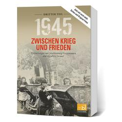 1945 Zwischen Krieg und Frieden – Dritter Teil von Langkabel,  Birgit, Wilhelm,  Frank