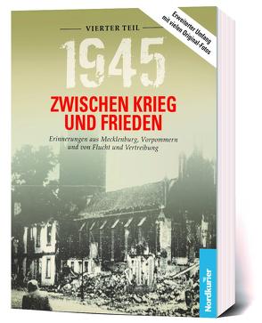1945 – Zwischen Krieg und Frieden, Vierter Teil von Langkabel,  Birgit, Wilhelm,  Frank
