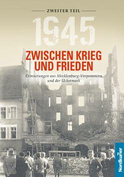 1945 Zwischen Krieg und Frieden – Zweiter Teil von Langkabel,  Birgit, Wilhelm,  Frank
