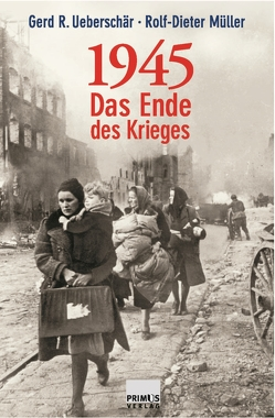 1945 von Müller,  Rolf-Dieter, Ueberschär,  Gerd R