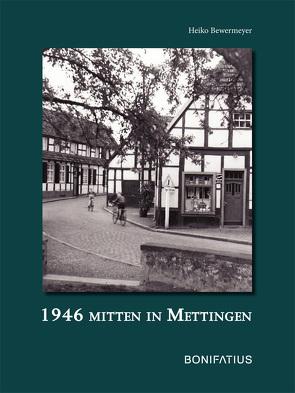 1946 Mitten in Mettingen von Bewermeyer,  Heiko