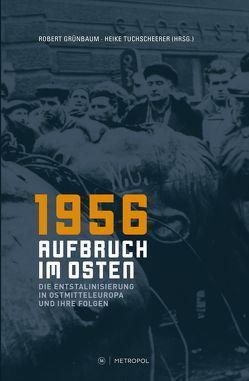 1956 – Aufbruch im Osten von Grünbaum,  Robert, Tuchscheerer,  Heike