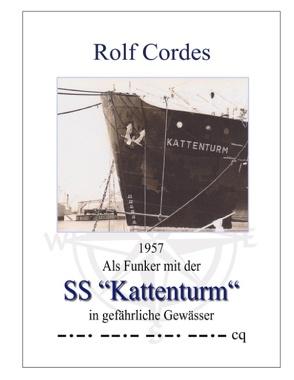 """1957 Als Funker mit der SS """"Kattenturm"""" in gefährliche Gewässer von Cordes,  Rolf"""