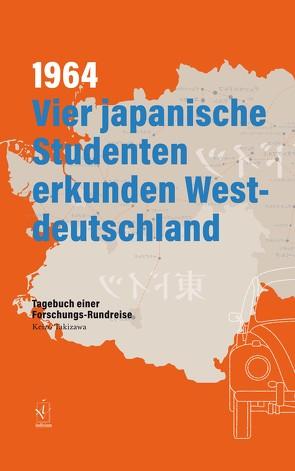 1964. Vier japanische Studenten erkunden Westdeutschland von Takizawa,  Keizo
