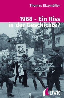 1968 – Ein Riss in der Geschichte? von Etzemüller,  Thomas